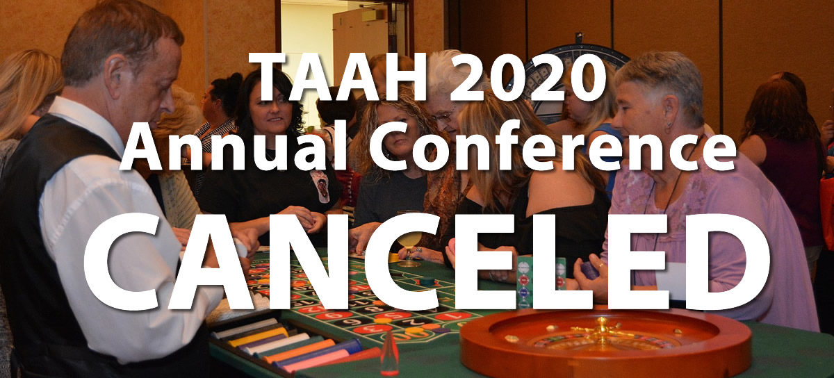 The TAAH 2020 Annual Conference has been canceled